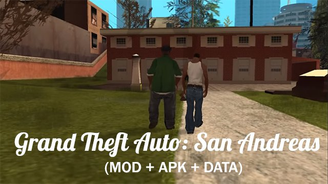 Grand Theft Auto San Andreas Mod APK