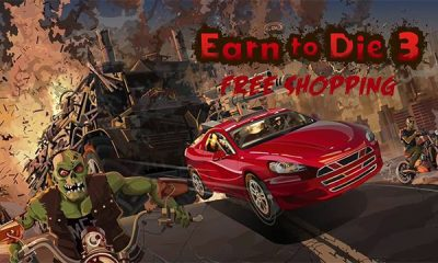 Download Earn To Die 3 Mod Apk