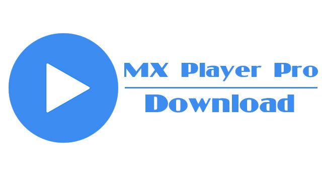 Download MX Player Pro Apk for Android